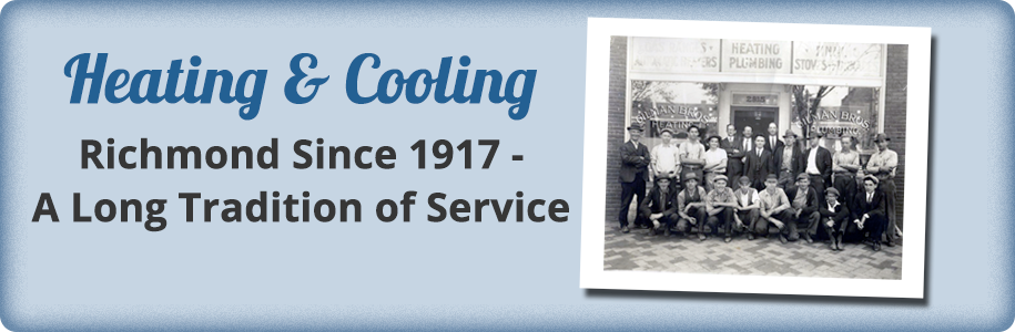 Heating & Cooling Richmond Since 1917 - A Long Tradition of Service